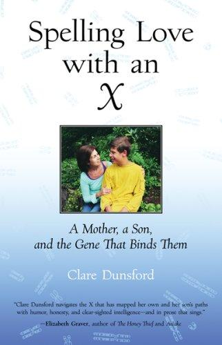 Book Cover, Spelling Love With An X: A Mother, A Son, and The Gene That Binds Them
