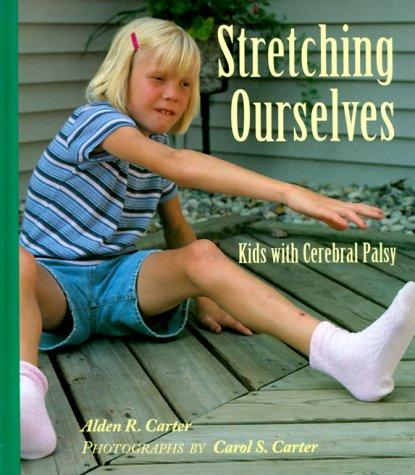 Book Cover, Stretching Ourselves ; Kids With Cerebral Palsy