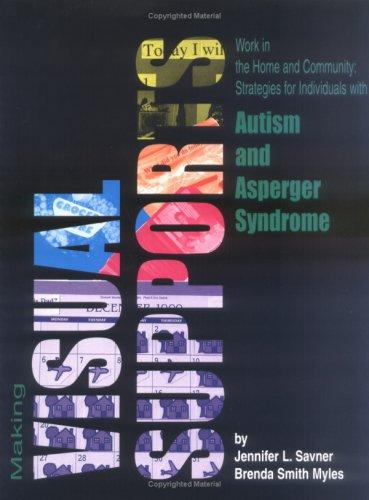 Book Cover, Making Visual Supports Work In The Home And Community: Strategies for Individual with Autism and Aspergers Syndrome