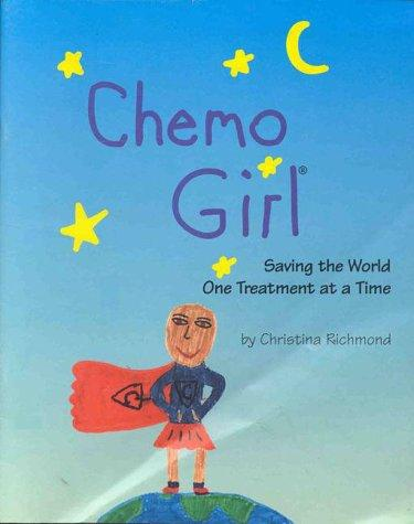 Book Cover, Chemo Girl: Saving The World One Treatment At A Time