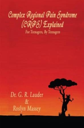 Book Cover, Complex Regional Pain Syndrome (CRPS) Explained: For Teenagers, By Teenagers