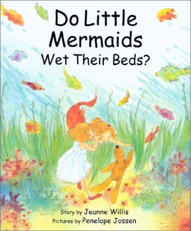 Book Cover, Do Little Mermaids Wet Their Beds?