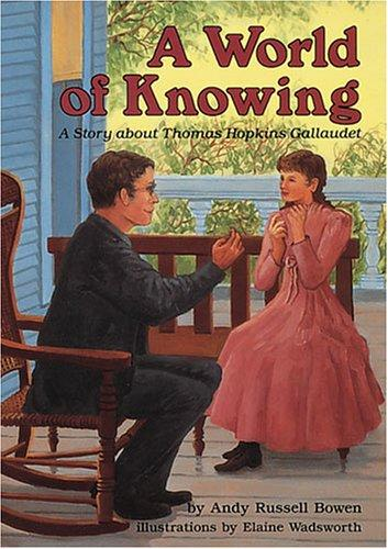 Book Cover, A World Of Knowing: A Story About Thomas Hopkins Gallaudet