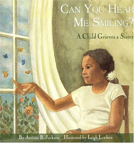 Book Cover, Can You Hear Me Smiling? A Child Grieves A Sister