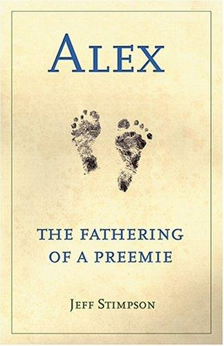 Book Cover, Alex: The Fathering Of A Preemie