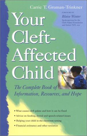 Book Cover, Your Cleft-Affected Child: The Complete Book of Information, Resources, and Hope
