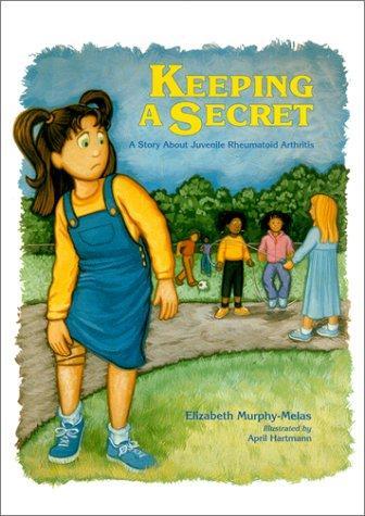 Book Cover, Keeping A Secret: A Story About Juvenile Rheumatoid Arthritis