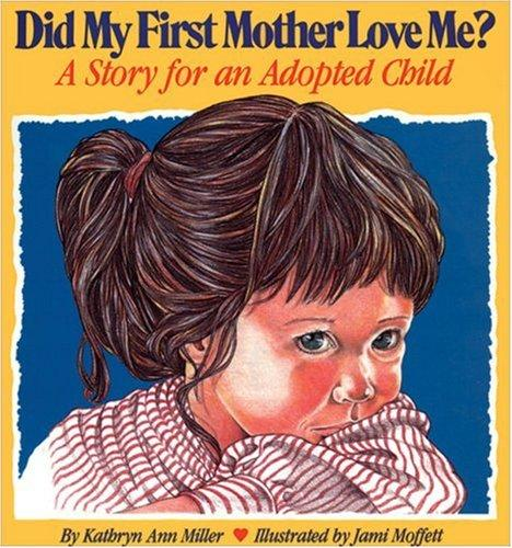 Book Cover, Did My First Mother Love Me? A Story For An Adopted Child