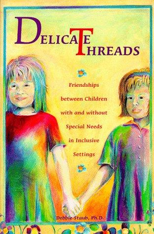 Book Cover, Delicate Threads; Friendships Between Children with and without Special Needs in Inclusive Settings