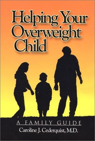 Book Cover, Helping Your Overweight Child: A Family Guide