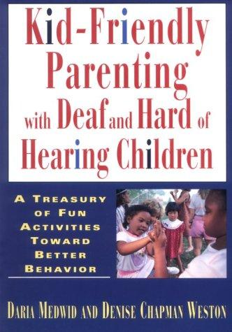 Book Cover, Kid-Friendly Parenting With Deaf And Hard Of Hearing Children