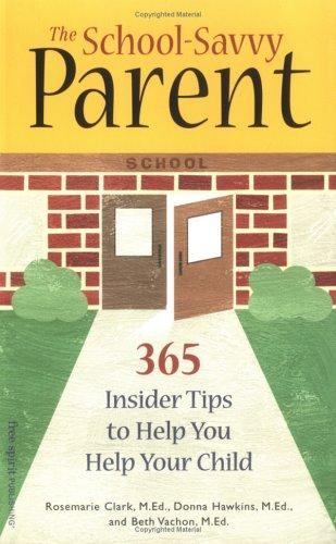Book Cover, The School-Savvy Parent: 365 Insider Tips To Help You Help Your Child