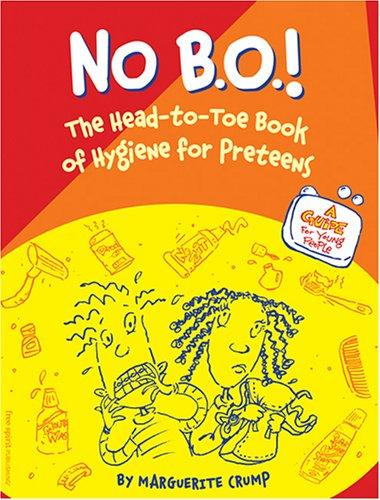 Book Cover, No B.O.! The Head-To-Toe Book of Hygiene For Preteens