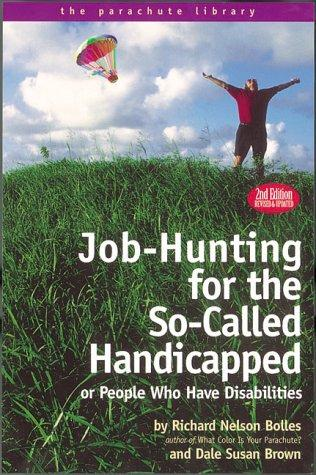 Book Cover, Job-Hunting For The So-Called Handicapped or People Who Have Disabilities