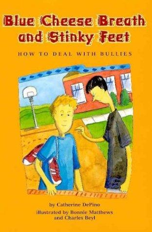 Book Cover, Blue Cheese Breath And Stinky Feet: How To Deal With Bullies