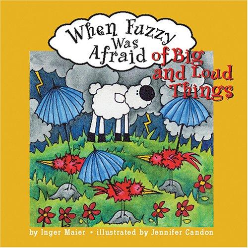 Book Cover, When Fuzzy Was Afraid Of Big And Loud Things