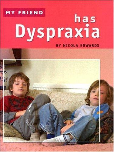Book Cover, My Friend Has Dyspraxia