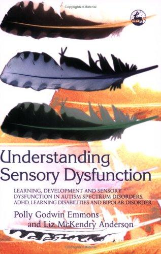 Book Cover, Understanding Sensory Dysfunction: Learning, Development and Sensory Dysfunction