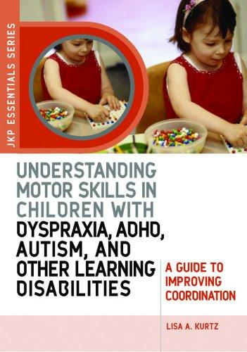 Book Cover, Understanding Motor Skills In Children With Dyspraxia, ADHD, Autism, And Other Learning Disabilities: A Guide to Improving Coordination