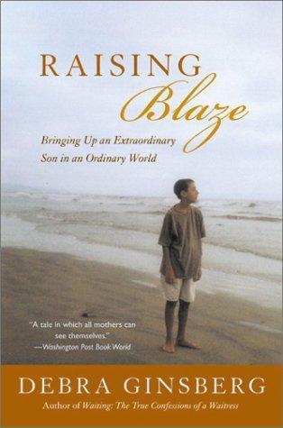 Book Cover, Raising Blaze: Bringing Up An Extraordinary Son In An Ordinary World