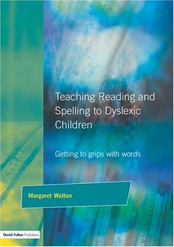 Book Cover, Teaching Reading And Spelling To Dyslexic Children: Getting To Grips With Words