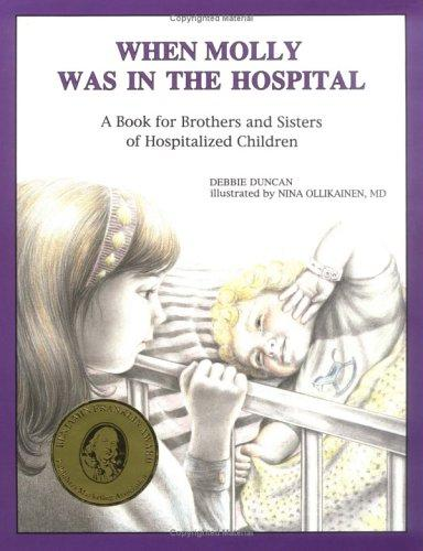 Book Cover, When Molly Was In The Hospital: A Book For Brothers And Sisters Of Hospitalized