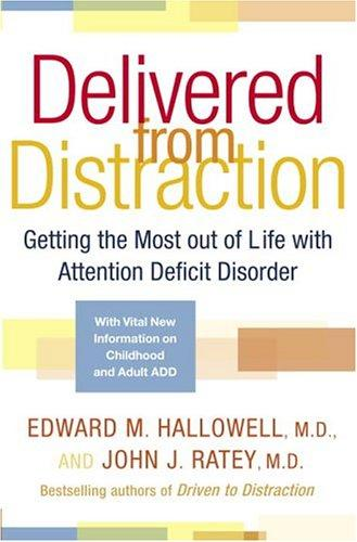 Book Cover, Delivered From Distraction:Getting The Most Out Of Life With Attention Deficit Disorder