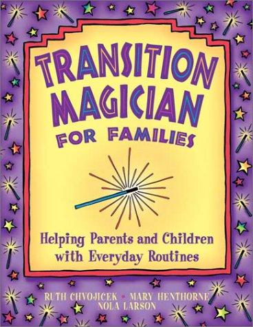 Book Cover, Transition Magician For Families: Helping Parents And Children With Everyday Routines