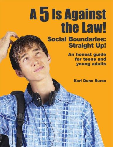 Book Cover, A 5 Is Against The Law! Social Boundaries: Straight Up! An Honest Guide For Teen