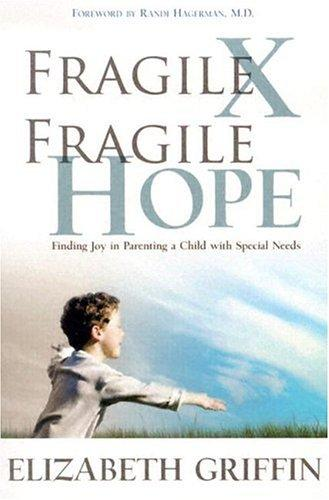 Book Cover, Fragile X Fragile Hope: Finding Joy In Parenting A Child With Special Needs