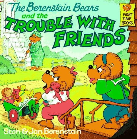 Book Cover, The Berenstain Bears And The Trouble With Friends