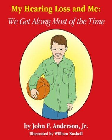 Book Cover, My Hearing Loss And Me: We Get Along Most Of The Time