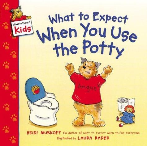 Book Cover, What To Expect When You Use The Potty