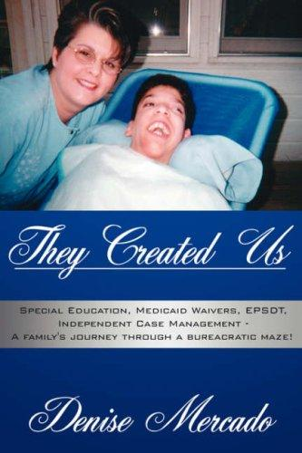 Book Cover, They Created Us: Special Education, Medicaid Waivers, EPSDT, Independent Case Management