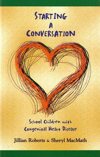 Book Cover, Starting A Conversation: School Children With Congenital Heart Disease