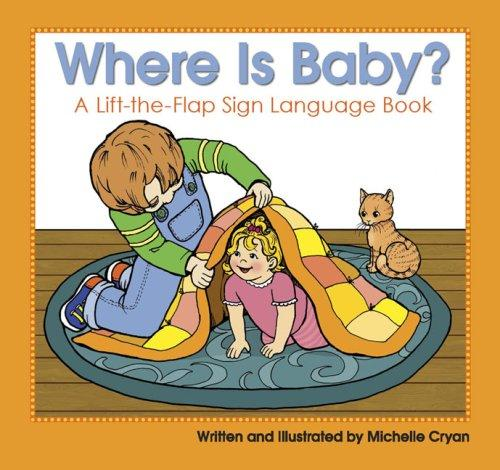 Book Cover, Where Is Baby? A Lift-The-Flap Sign Language Book