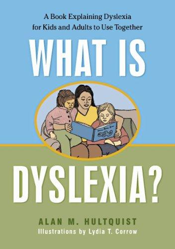 Book Cover, What Is Dyslexia?: A Book Explaining Dyslexia For Kids And Adults To Use Together