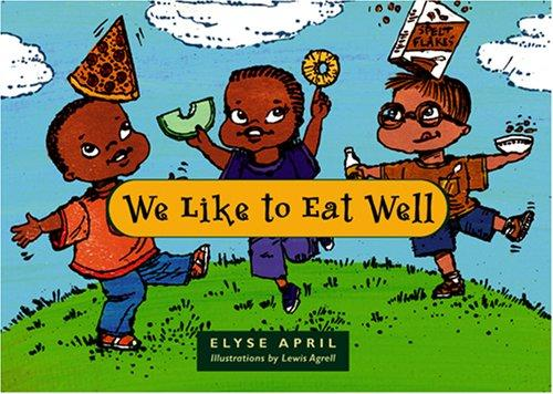Book Cover, We Like To Eat Well: Nos Gusta Comer Bien
