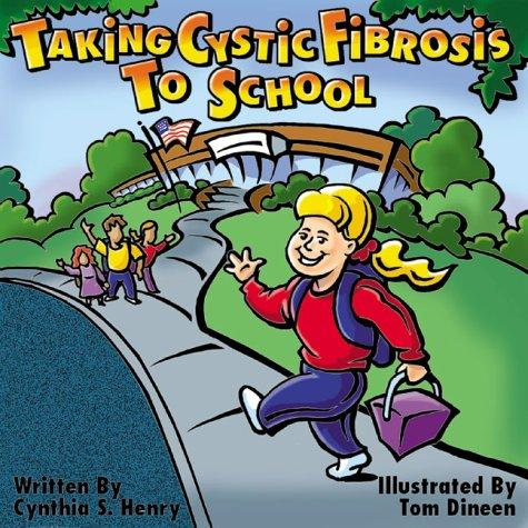 Book Cover, Taking Cystic Fibrosis To School