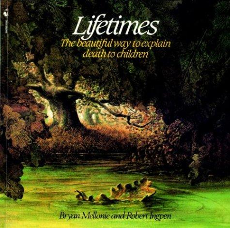 Book Cover, Lifetimes: The Beautiful Way To Explain Death To Children
