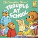 Book Cover, The Berenstain Bears Trouble At School