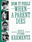 Book Cover, How It Feels When A Parent Dies