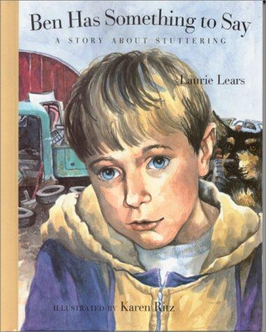 Book Cover, Ben Has Something To Say: A Story About Stuttering