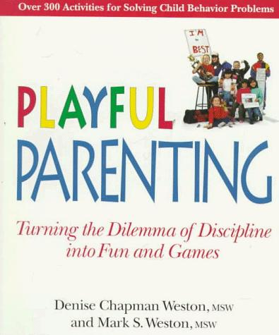 Book Cover, Playful Parenting: Turning The Dilemma Of Discipline Into Fun and Games