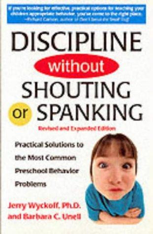 Book Cover, Discipline Without Shouting Or Spanking: Practical Solutions To The Most Common Preschool Behavior Problems