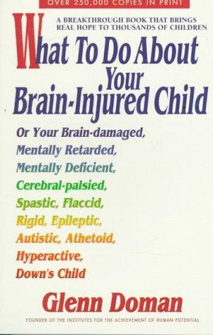 Book Cover, What To Do About Your Brain-Injured Child