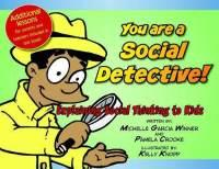 Book Cover, You Are A Social Detective! Explaining Social Thinking To Kids