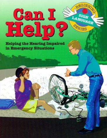 Book Cover, Can I Help? Helping The Hearing Impaired In Emergency Situations