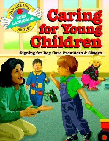 Book Cover, Caring For Young Children: Signing For Day Care Providers and Sitters