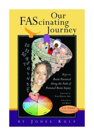 Book Cover, Our FAScinating Journey: Keys to Brain Potential Along the Path of Prenatal Brain Injury